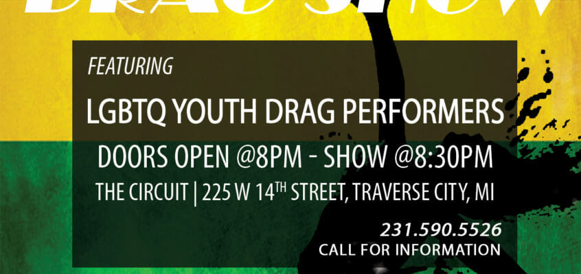 June 22, 2019 – Next Generation Pride Drag Show! Starring Our LGBT+ Youth