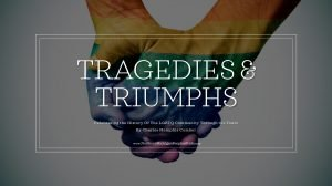 tragedies and triumphs