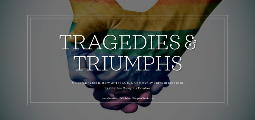 Tragedies & Triumphs – Celebrating the History Of The LGBTQ Community Through the Years – A virtual art exhibit